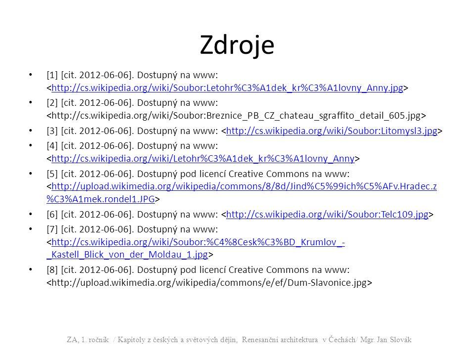 Zdroje [1] [cit. 2012-06-06]. Dostupný na www: <http://cs.wikipedia.org/wiki/Soubor:Letohr%C3%A1dek_kr%C3%A1lovny_Anny.jpg>